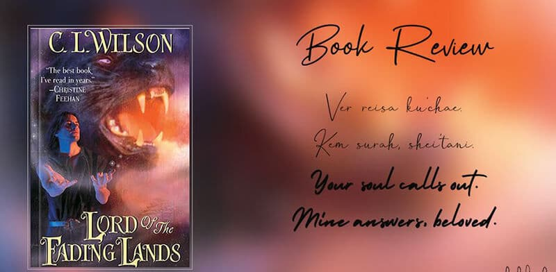 Best fantasy romance books- Lord of the Fading Lands by C.L. Wilson (1)