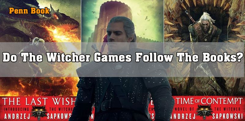Do The Witcher Games Follow The Books