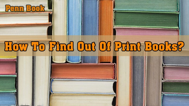How To Find Out Of Print Books