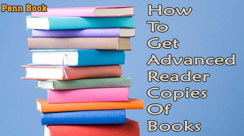 How To Get Advanced Reader Copies Of Books