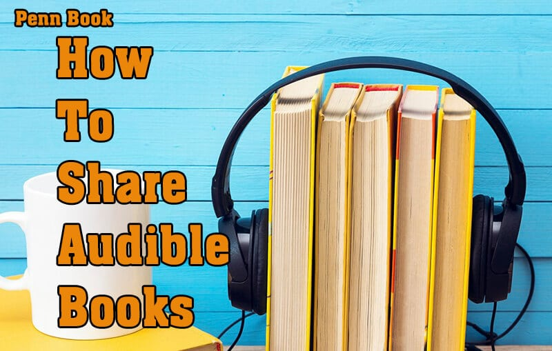 How To Share Audible Books