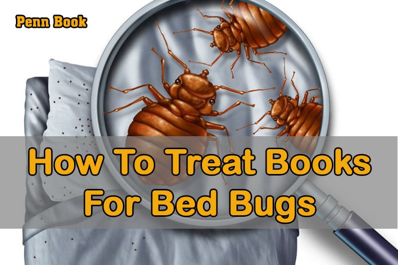 How To Treat Books For Bed Bugs