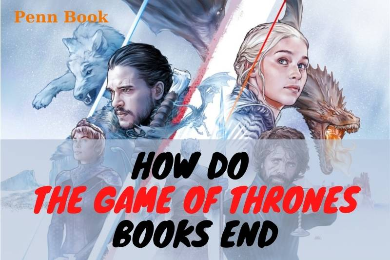 How Do The Game Of Thrones Books End