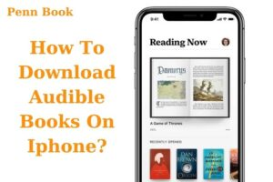 How To Download Audible Books On Iphone?