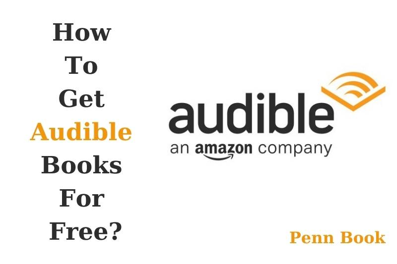How To Get Audible Books For Free
