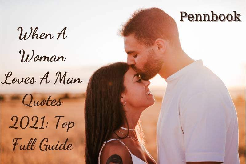 When A Woman Loves A Man Quotes 2021 Top Full Guide