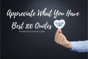 Best Appreciate What You Have Quotes