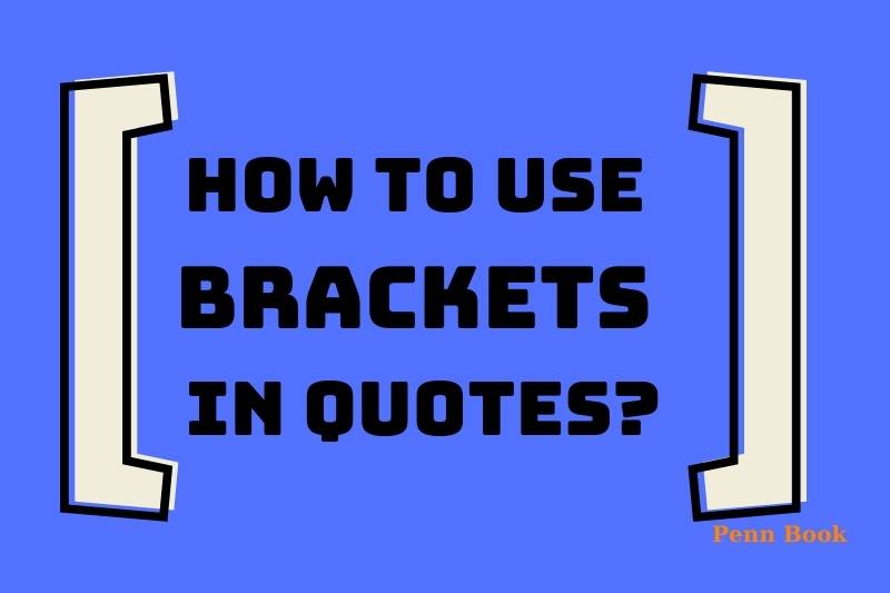 How To Use Brackets In Quotes?