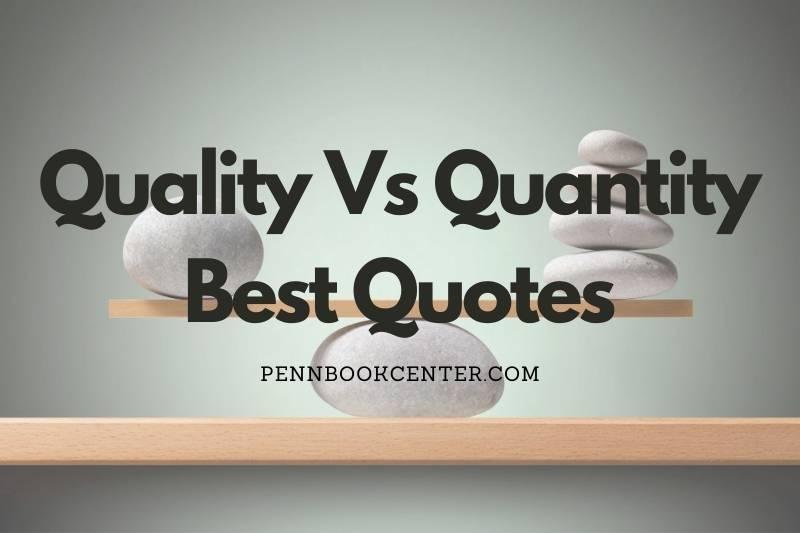 Quality Vs Quantity Quotes