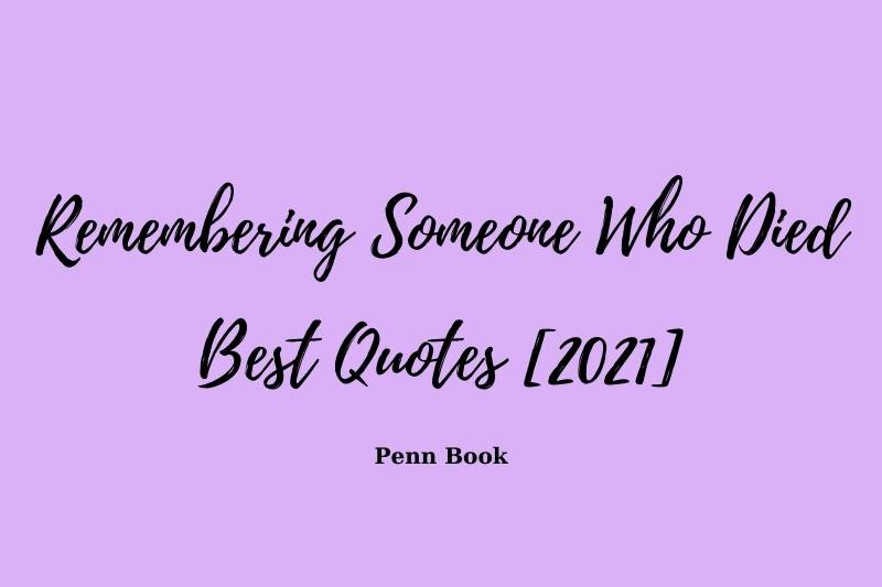 Quotes about Remembering Someone Who Died