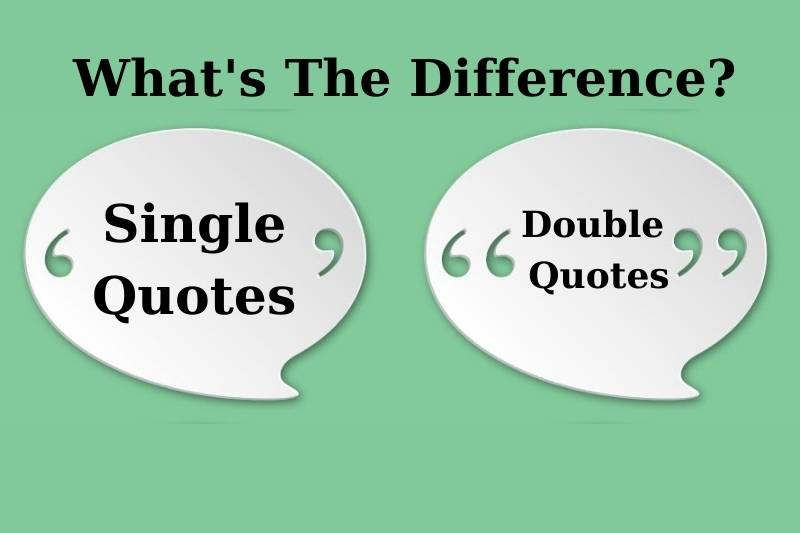 Single Quotes Vs Double Quotes
