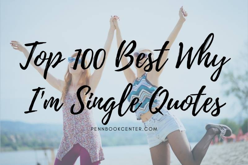 Top 100 Best Why I'm Single Quotes