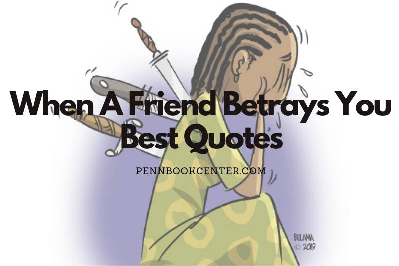 When A Friend Betrays You Quotes