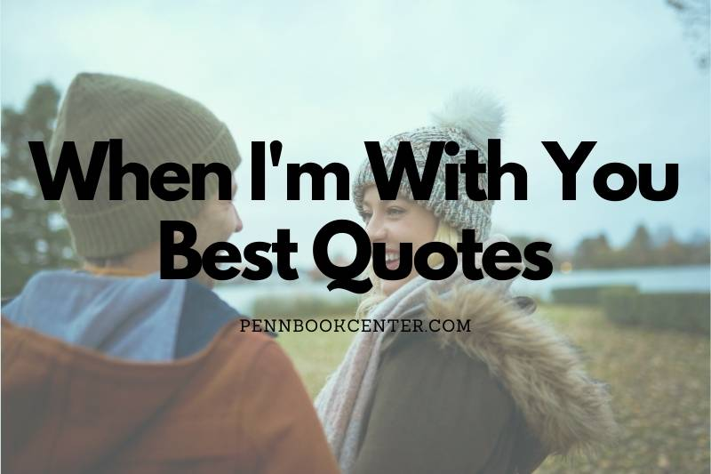 When I'm With You Quotes